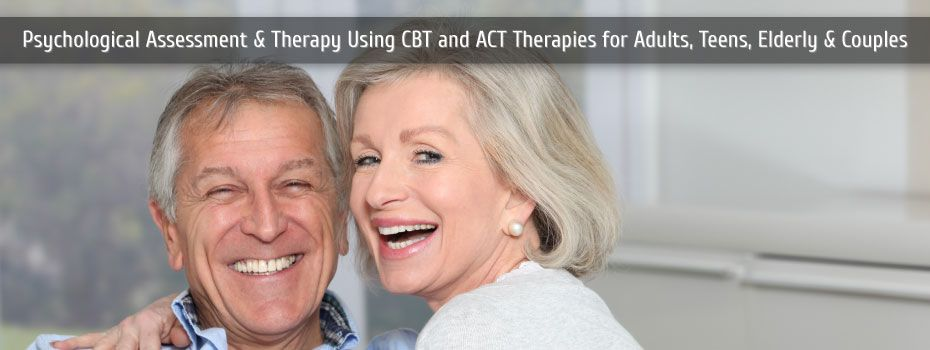 Psychological Assessment and Therapy using CBT and ACT therapies for adults, teens, elderly and couples | senior couple smiling