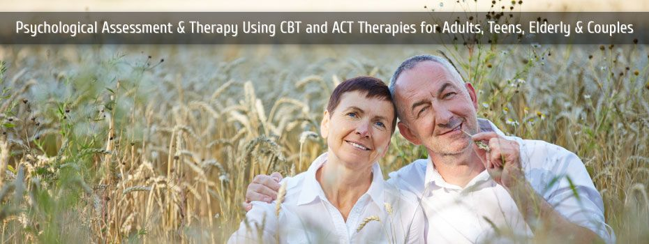 Psychological Assessment and Therapy using CBT and ACT therapies for adults, teens, elderly and couples | happy couple