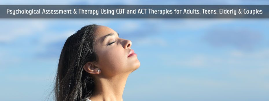 Psychological Assessment and Therapy using CBT and ACT therapies for adults, teens, elderly and couples | breath of fresh air